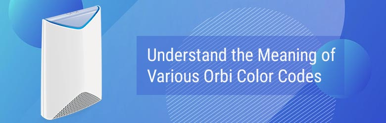 Understand the Meaning of Various Orbi Color Codes
